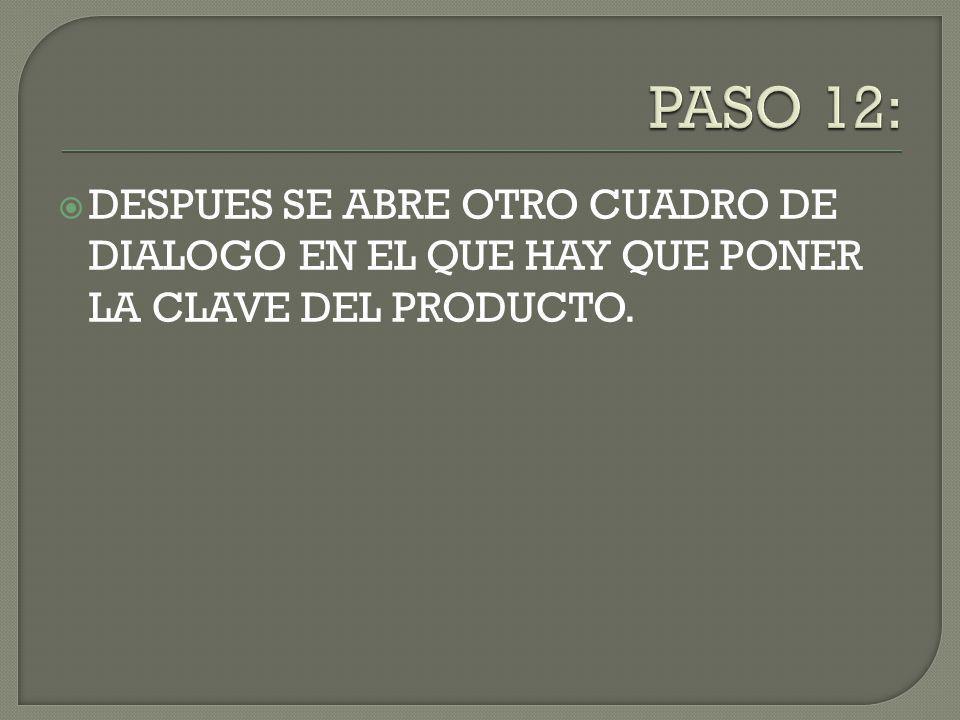 DESPUES SE ABRE OTRO CUADRO DE DIALOGO EN EL QUE HAY QUE PONER LA CLAVE DEL PRODUCTO.