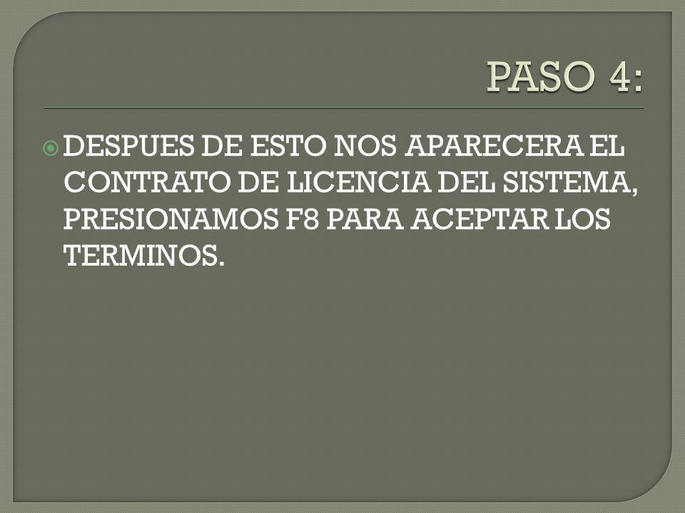 DESPUES DE ESTO NOS APARECERA EL CONTRATO DE LICENCIA DEL SISTEMA, PRESIONAMOS F8 PARA ACEPTAR LOS TERMINOS.