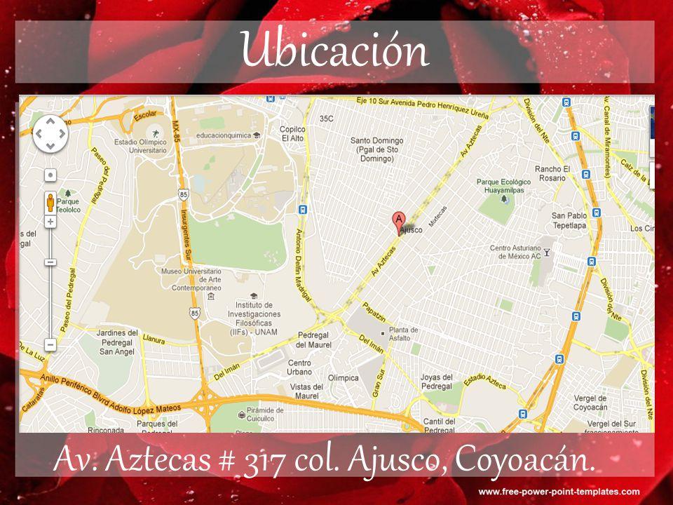 Ubicación Av. Aztecas # 317 col. Ajusco, Coyoacán.