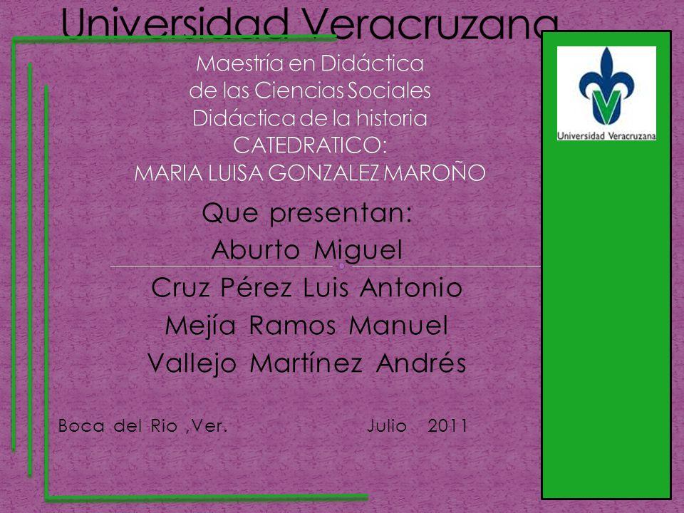 Que presentan: Aburto Miguel Cruz Pérez Luis Antonio Mejía Ramos Manuel Vallejo Martínez Andrés Boca del Rio,Ver.