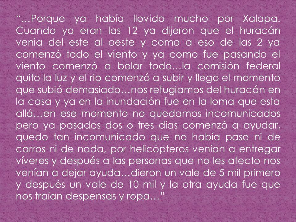 …Porque ya había llovido mucho por Xalapa.
