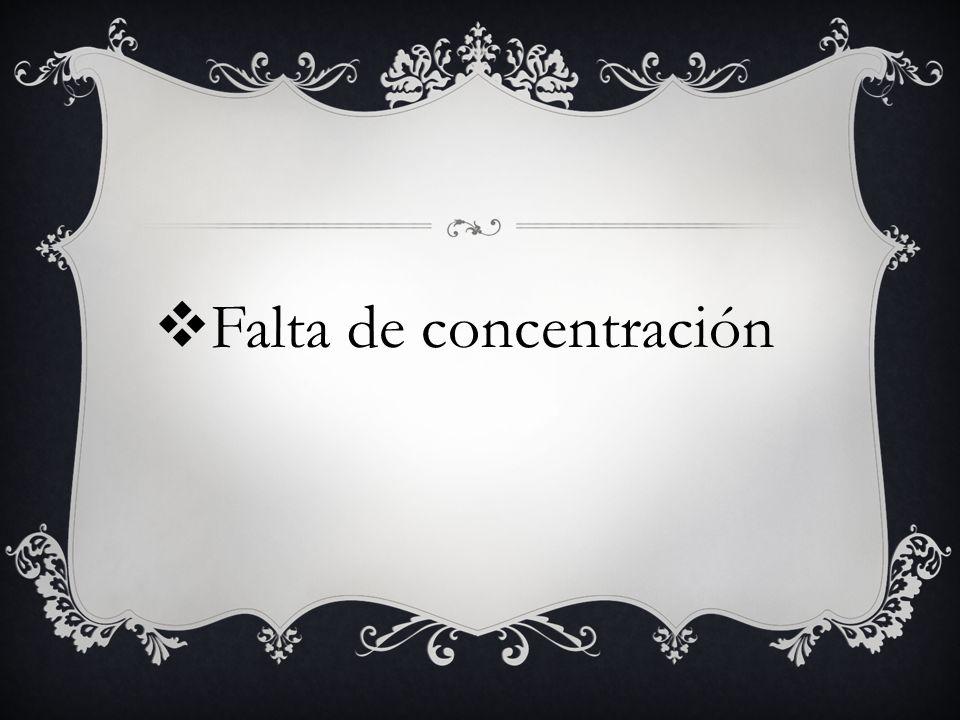Falta de concentración