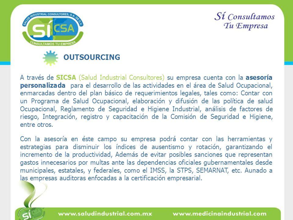 A través de SICSA (Salud Industrial Consultores) su empresa cuenta con la asesoría personalizada para el desarrollo de las actividades en el área de S