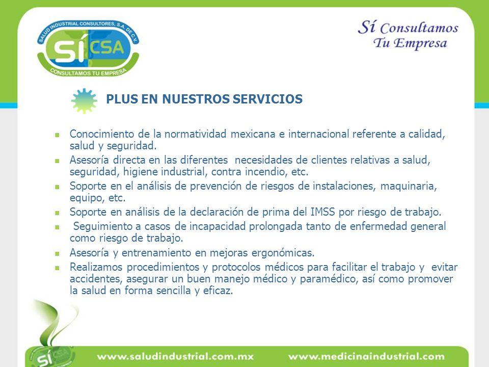 Conocimiento de la normatividad mexicana e internacional referente a calidad, salud y seguridad. Asesoría directa en las diferentes necesidades de cli