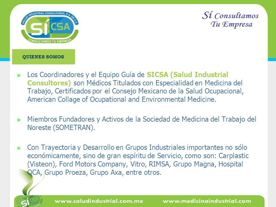 Los Coordinadores y el Equipo Guía de SICSA (Salud Industrial Consultores) son Médicos Titulados con Especialidad en Medicina del Trabajo, Certificado