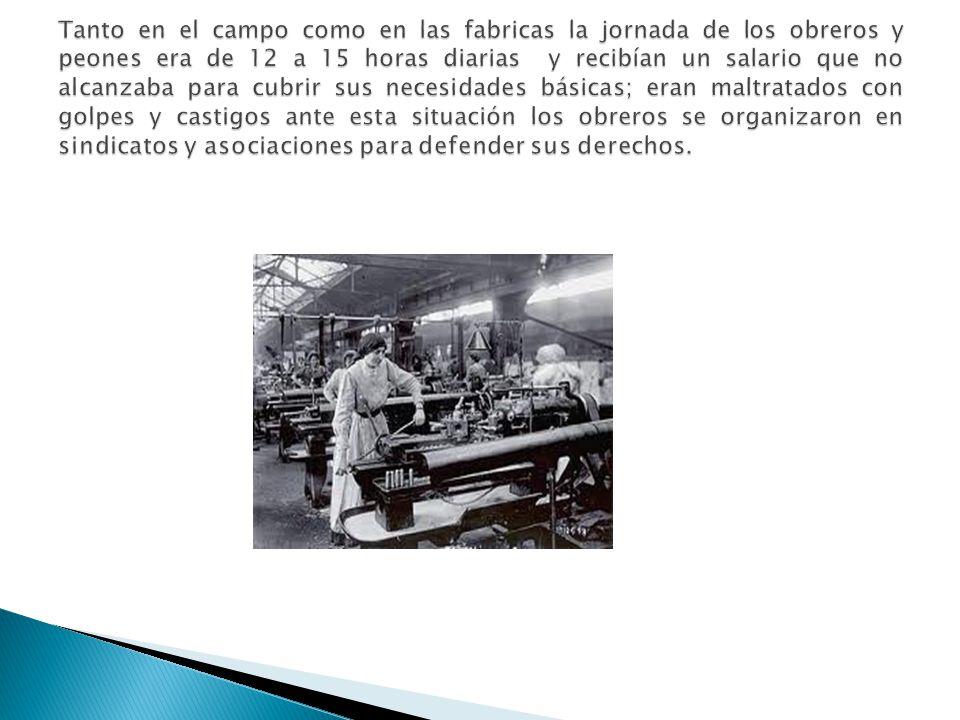 Unos cuantos mexicanos y algunos extranjeros eran los dueños de la tierra y las fabricas.