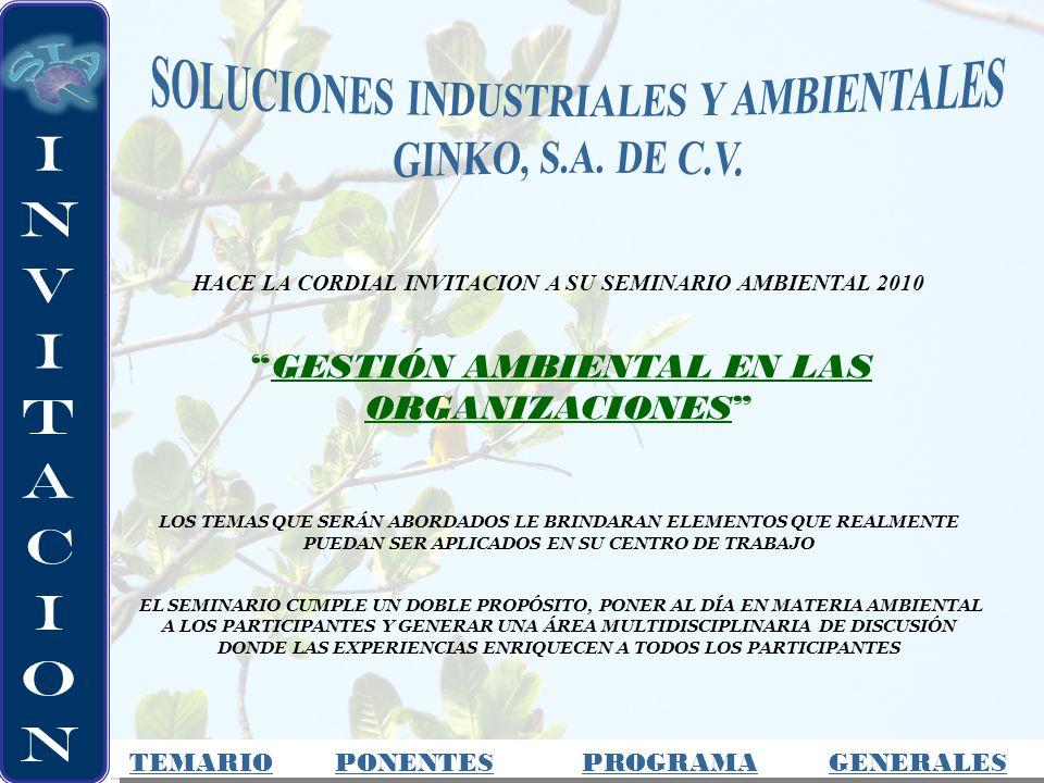 HACE LA CORDIAL INVITACION A SU SEMINARIO AMBIENTAL 2010 GESTIÓN AMBIENTAL EN LAS ORGANIZACIONES LOS TEMAS QUE SERÁN ABORDADOS LE BRINDARAN ELEMENTOS