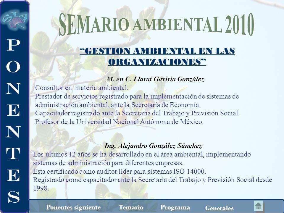 M. en C. Llaraí Gaviria González Consultor en materia ambiental. Prestador de servicios registrado para la implementación de sistemas de administració