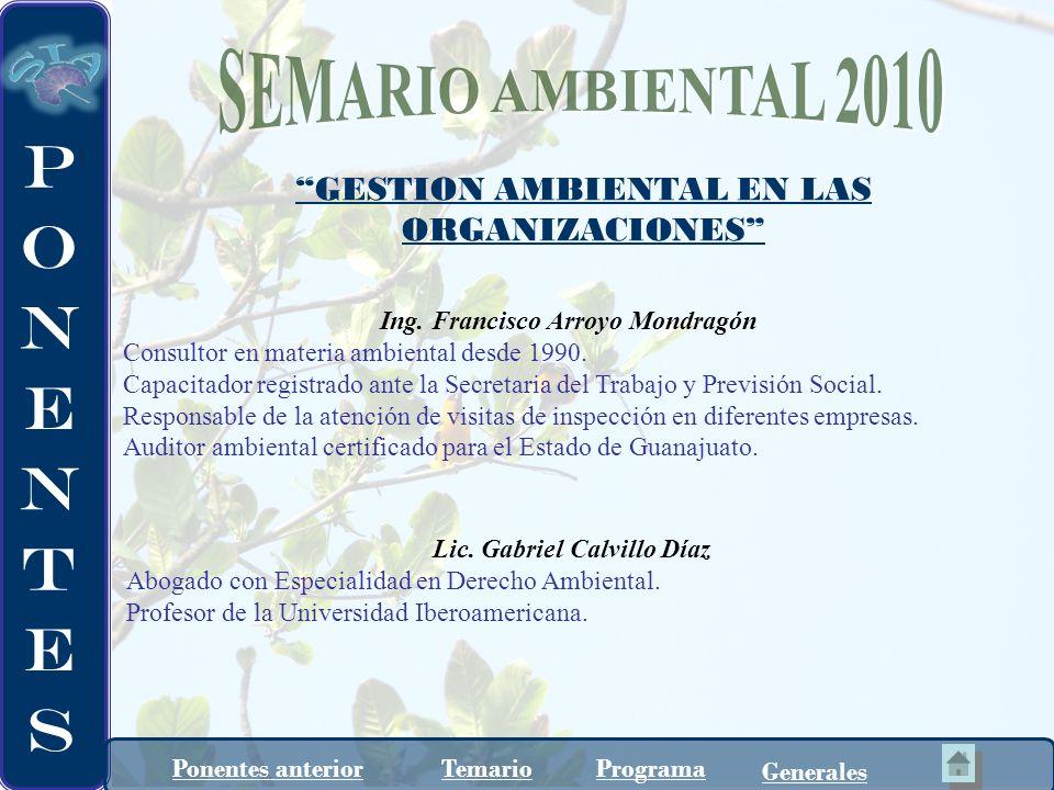 Lic. Gabriel Calvillo Díaz Abogado con Especialidad en Derecho Ambiental. Profesor de la Universidad Iberoamericana. Generales ProgramaTemarioPonentes