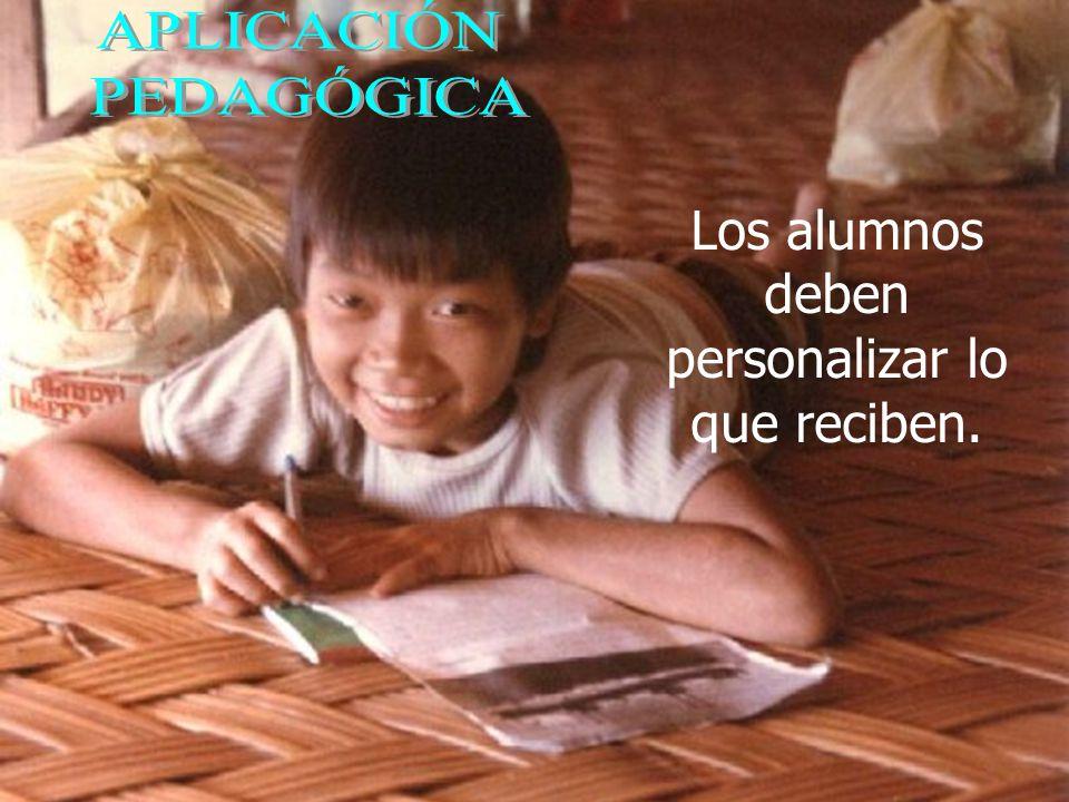 Los alumnos deben personalizar lo que reciben.