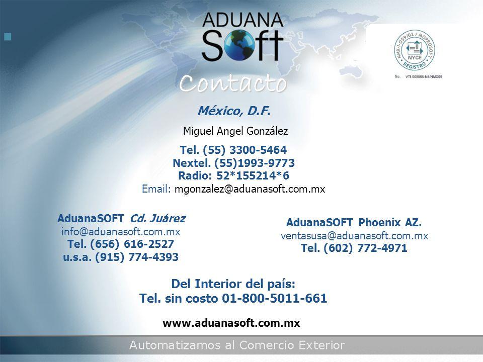 Contacto México, D.F.Miguel Angel González Tel. (55) 3300-5464 Nextel.