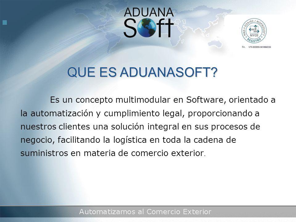 Es un concepto multimodular en Software, orientado a la automatización y cumplimiento legal, proporcionando a nuestros clientes una solución integral en sus procesos de negocio, facilitando la logística en toda la cadena de suministros en materia de comercio exterior.