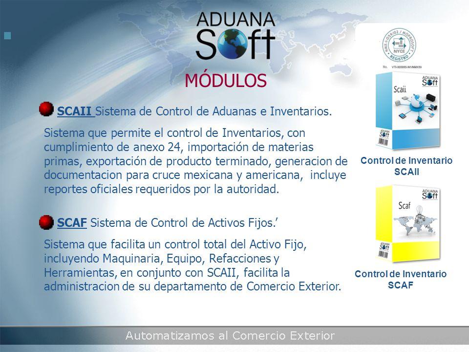 MÓDULOS SCAII Sistema de Control de Aduanas e Inventarios.