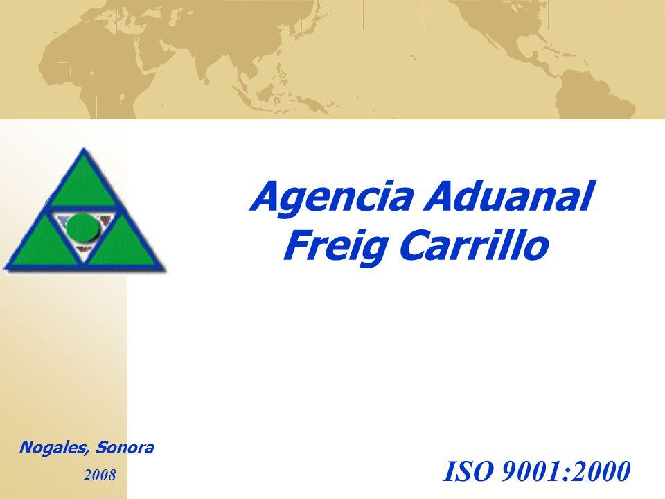 Agencia Aduanal Freig Carrillo Nogales, Sonora 2008 ISO 9001:2000