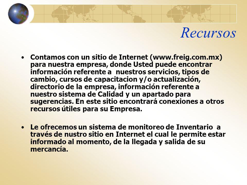 Recursos Contamos con un sitio de Internet (www.freig.com.mx) para nuestra empresa, donde Usted puede encontrar información referente a nuestros servi
