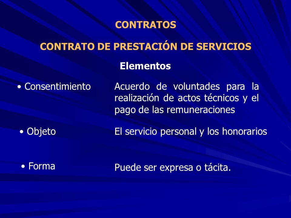 CONTRATO DE PRESTACIÓN DE SERVICIOS CONTRATOS Acuerdo de voluntades para la realización de actos técnicos y el pago de las remuneraciones Elementos El