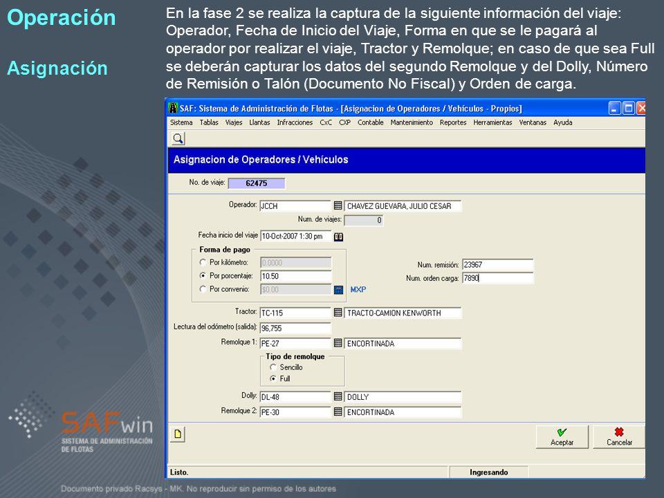 En la fase 2 se realiza la captura de la siguiente información del viaje: Operador, Fecha de Inicio del Viaje, Forma en que se le pagará al operador p