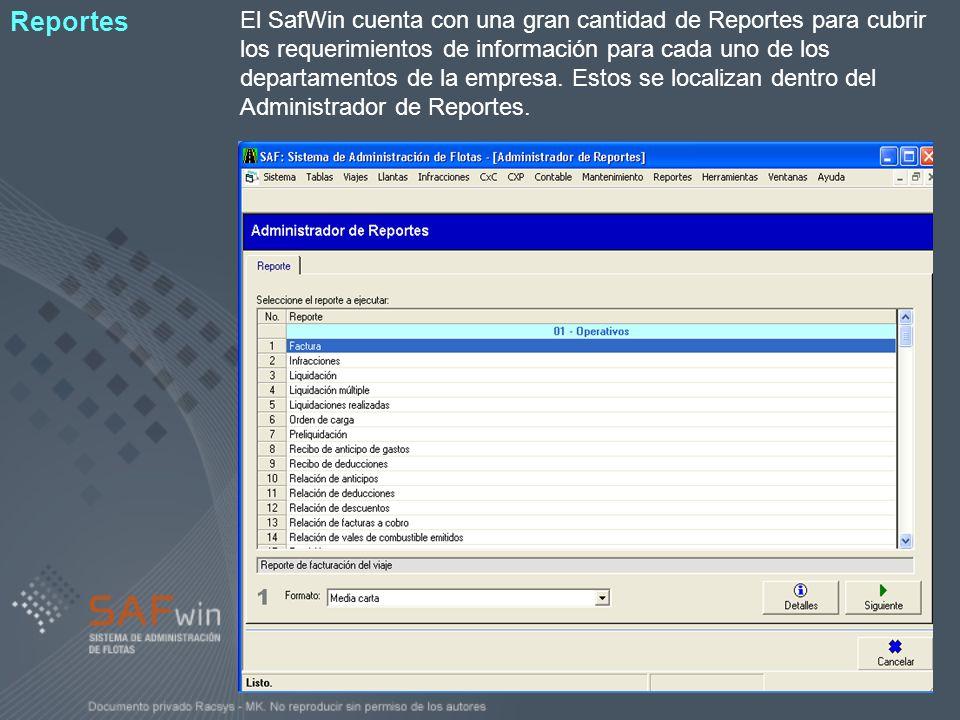 El SafWin cuenta con una gran cantidad de Reportes para cubrir los requerimientos de información para cada uno de los departamentos de la empresa. Est