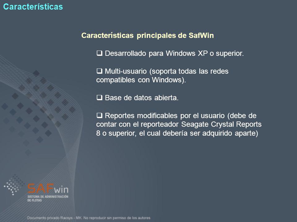 Características principales de SafWin Desarrollado para Windows XP o superior. Multi-usuario (soporta todas las redes compatibles con Windows). Base d