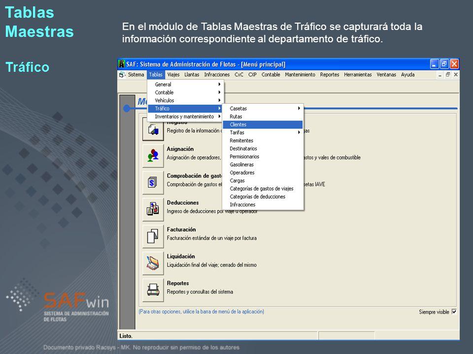 En el módulo de Tablas Maestras de Tráfico se capturará toda la información correspondiente al departamento de tráfico. Tablas Maestras Tráfico