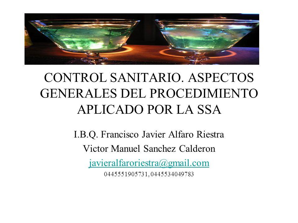 CONTROL SANITARIO.ASPECTOS GENERALES DEL PROCEDIMIENTO APLICADO POR LA SSA I.B.Q.