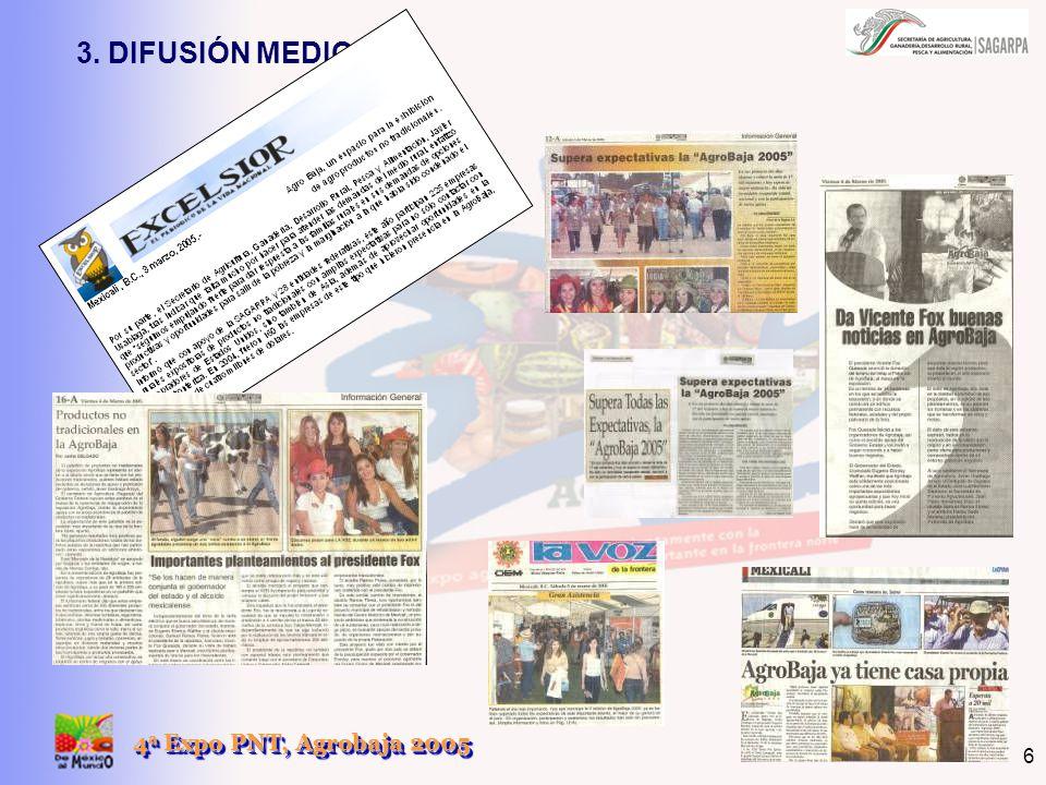 4 a Expo PNT, Agrobaja 2005 6 3. DIFUSIÓN MEDIOS