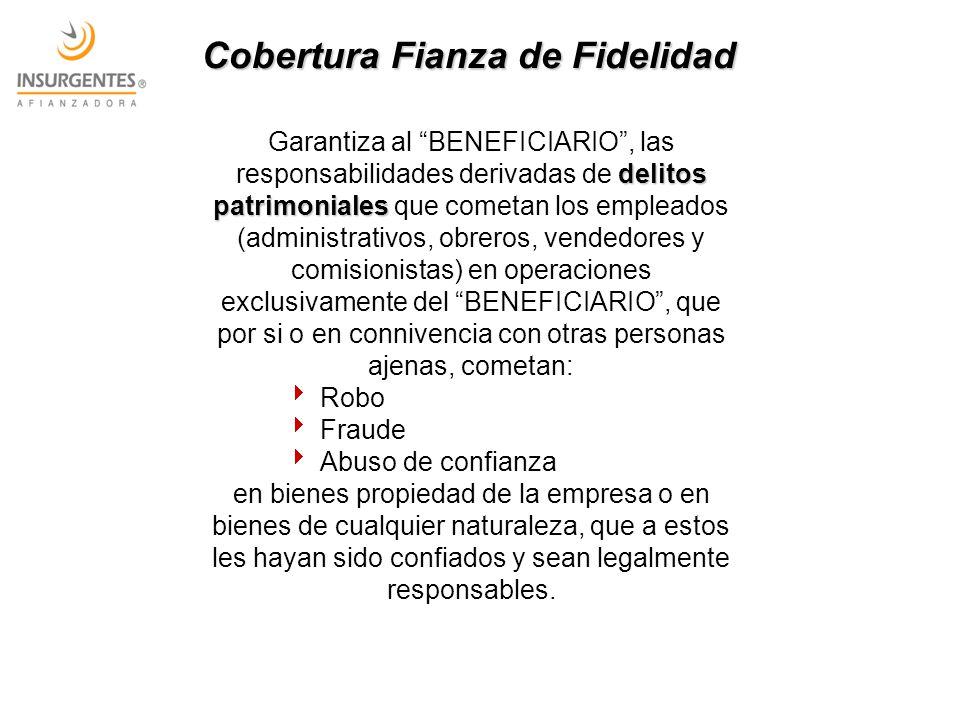 delitos patrimoniales Garantiza al BENEFICIARIO, las responsabilidades derivadas de delitos patrimoniales que cometan los empleados (administrativos,
