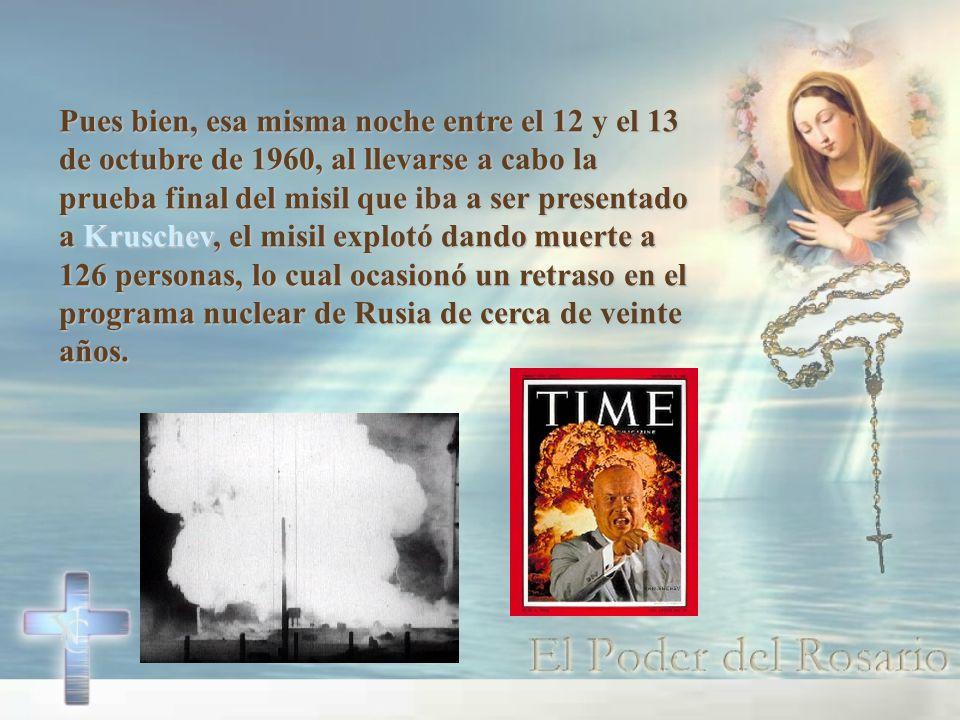 Pues bien, esa misma noche entre el 12 y el 13 de octubre de 1960, al llevarse a cabo la prueba final del misil que iba a ser presentado a Kruschev, el misil explotó dando muerte a 126 personas, lo cual ocasionó un retraso en el programa nuclear de Rusia de cerca de veinte años.