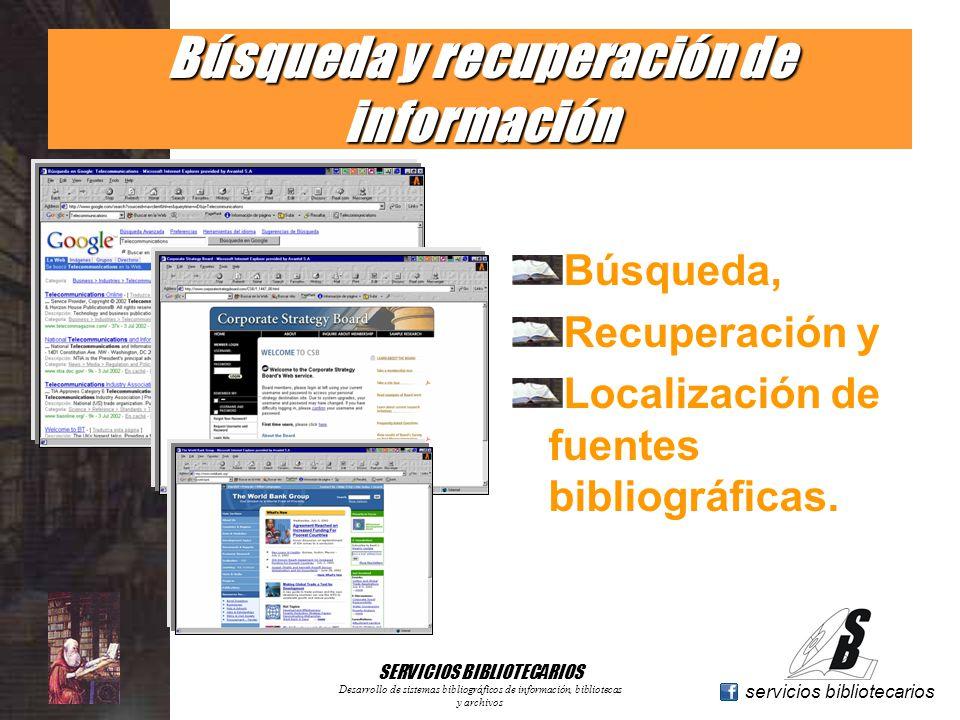 www.geocities.com/serviciosbibliotecarios servicios bibliotecarios SERVICIOS BIBLIOTECARIOS Desarrollo de sistemas bibliográficos de información, bibl
