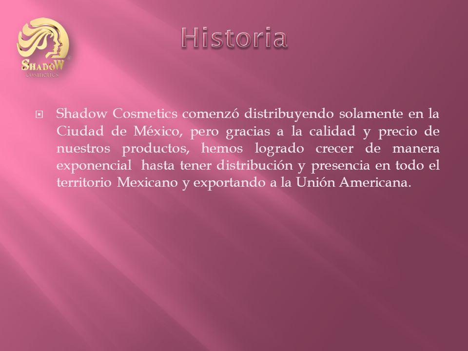 Shadow Cosmetics comenzó distribuyendo solamente en la Ciudad de México, pero gracias a la calidad y precio de nuestros productos, hemos logrado crecer de manera exponencial hasta tener distribución y presencia en todo el territorio Mexicano y exportando a la Unión Americana.