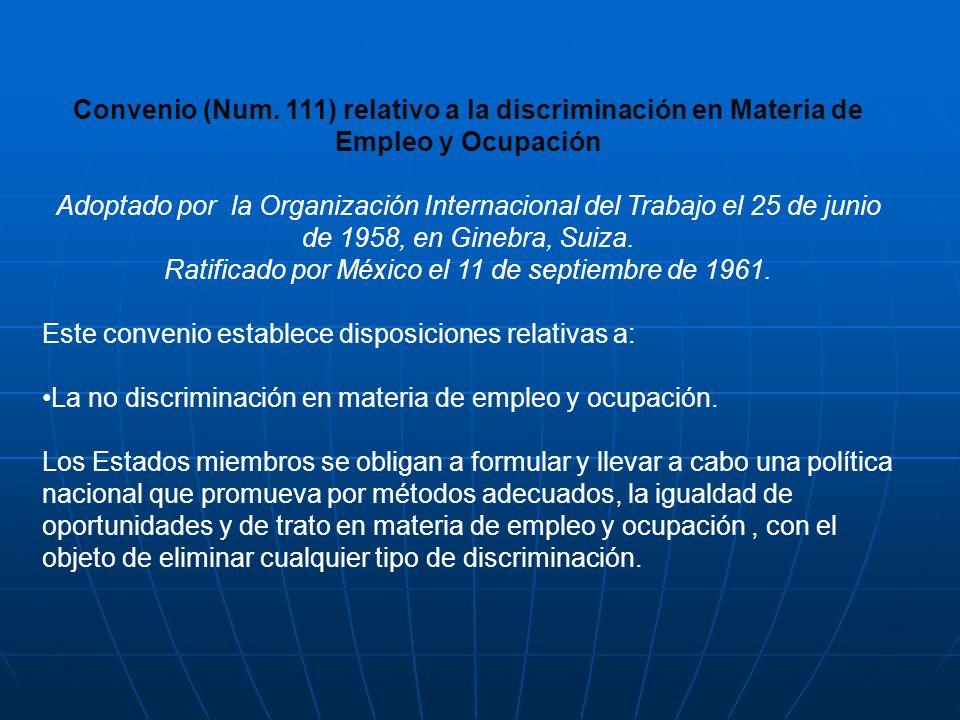 Convenio (Num. 111) relativo a la discriminación en Materia de Empleo y Ocupación Adoptado por la Organización Internacional del Trabajo el 25 de juni
