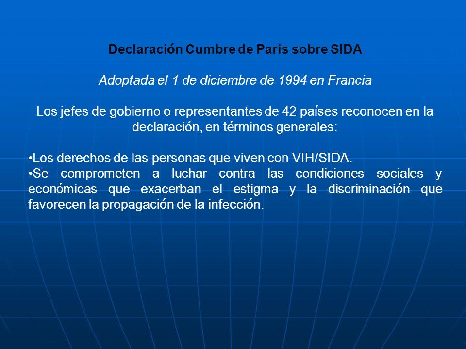 Declaraci ó n Cumbre de Paris sobre SIDA Adoptada el 1 de diciembre de 1994 en Francia Los jefes de gobierno o representantes de 42 pa í ses reconocen