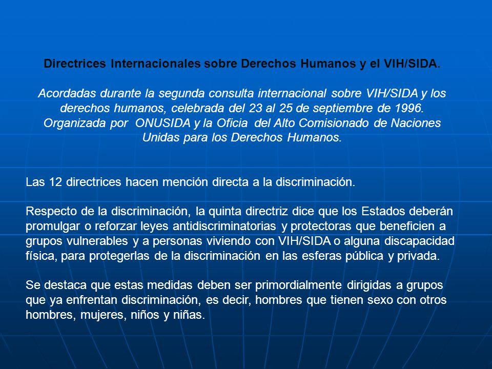 Directrices Internacionales sobre Derechos Humanos y el VIH/SIDA. Acordadas durante la segunda consulta internacional sobre VIH/SIDA y los derechos hu