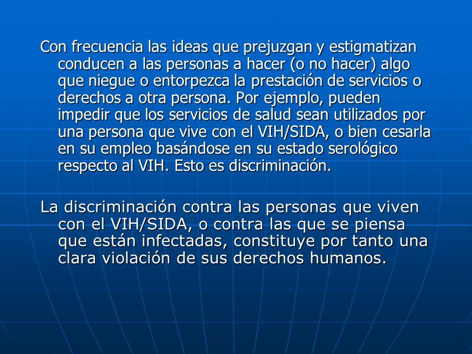 Las formas que adoptan el estigma y la discriminación a los que se enfrentan las personas que viven con el VIH/SIDA son múltiples y complejas.
