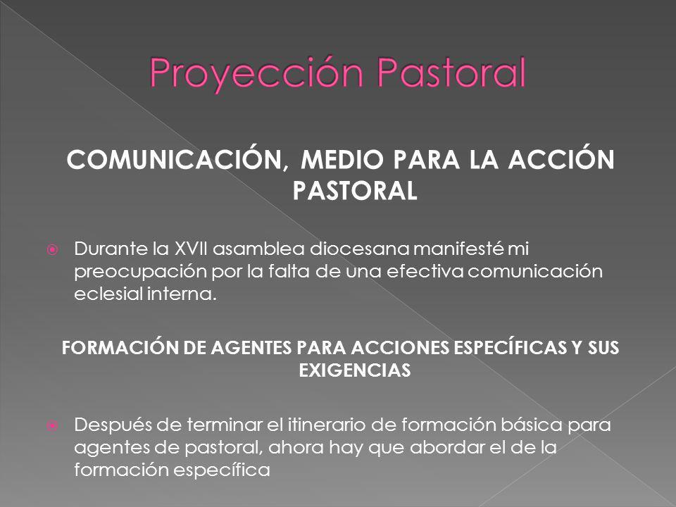 COMUNICACIÓN, MEDIO PARA LA ACCIÓN PASTORAL Durante la XVII asamblea diocesana manifesté mi preocupación por la falta de una efectiva comunicación eclesial interna.