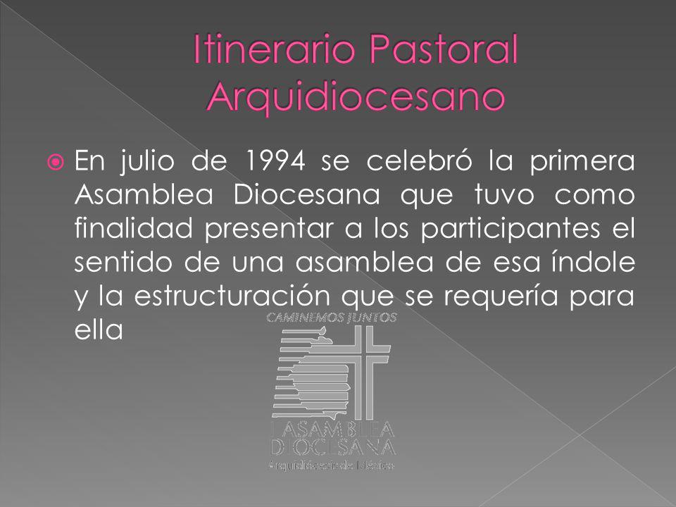En julio de 1994 se celebró la primera Asamblea Diocesana que tuvo como finalidad presentar a los participantes el sentido de una asamblea de esa índole y la estructuración que se requería para ella