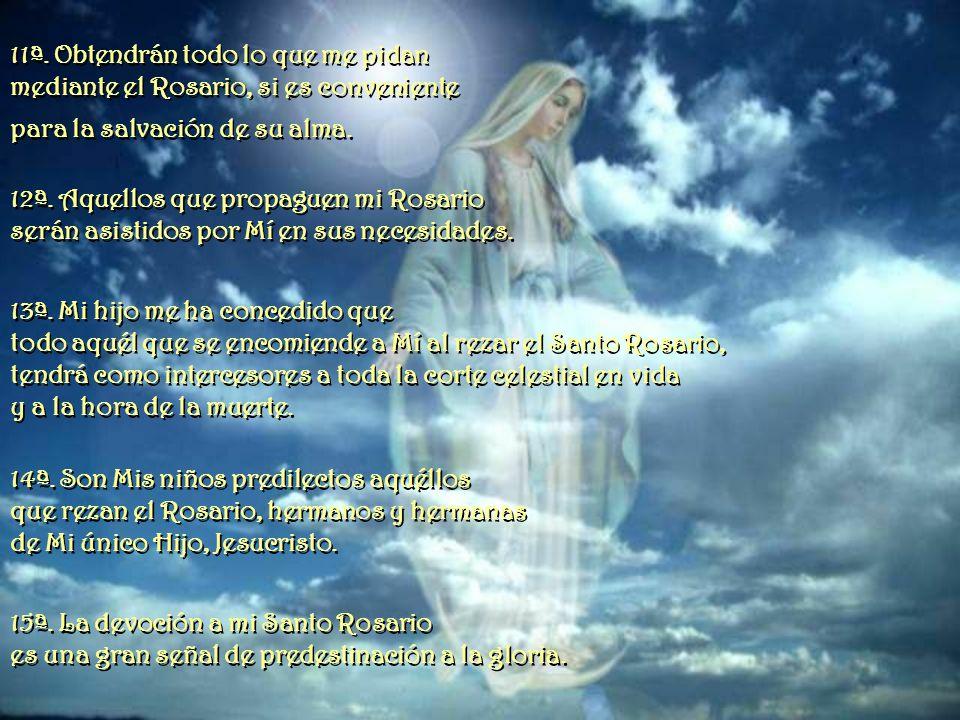6ª. Quien rece el Rosario devotamente y lleve los misterios como testimonio de vida, no conocerá la desdicha. No tendrá una muerte violenta y si es ju