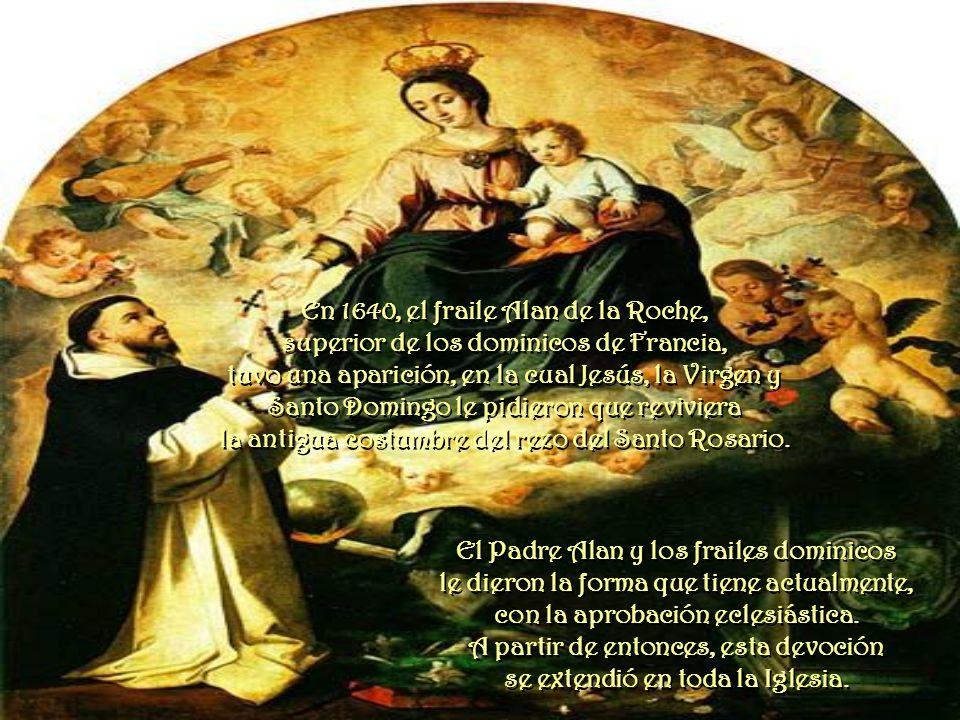 El Padre Alan y los frailes dominicos le dieron la forma que tiene actualmente, con la aprobación eclesiástica.