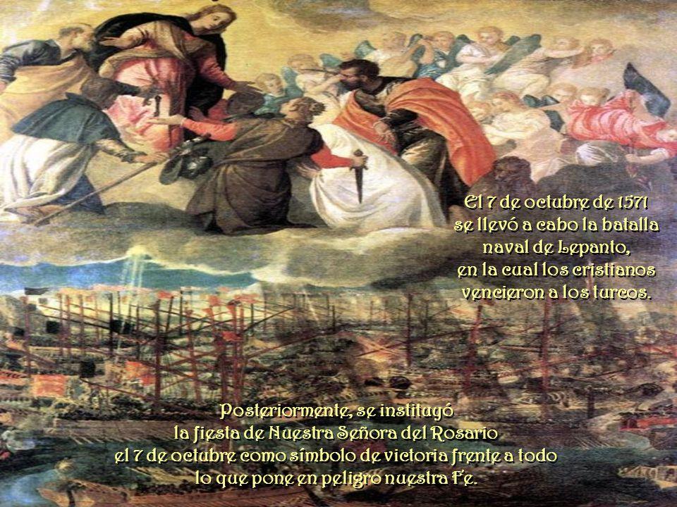 El 7 de octubre de 1571 se llevó a cabo la batalla naval de Lepanto, en la cual los cristianos vencieron a los turcos.