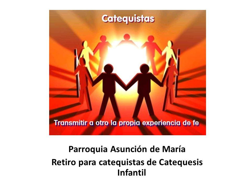 Parroquia Asunción de María Retiro para catequistas de Catequesis Infantil