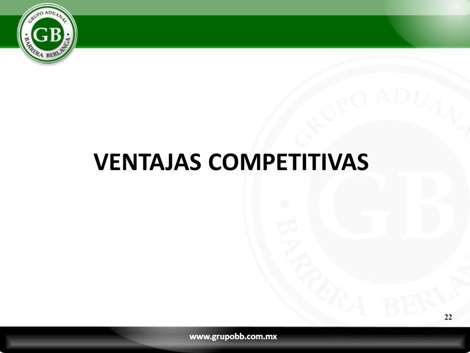 22 VENTAJAS COMPETITIVAS www.grupobb.com.mx