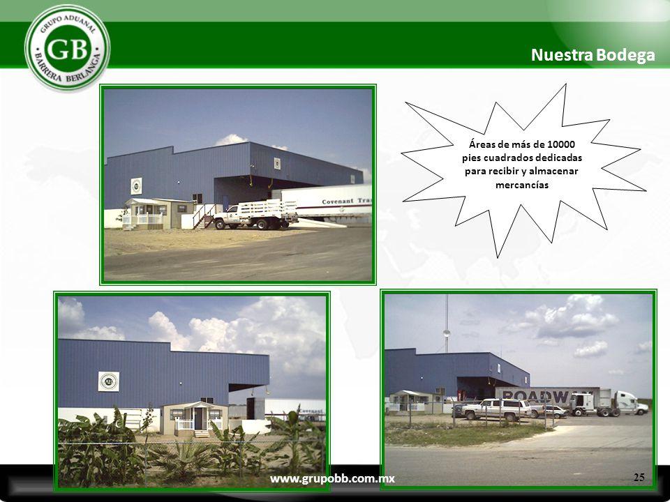 Áreas de más de 10000 pies cuadrados dedicadas para recibir y almacenar mercancías 25 Nuestra Bodega www.grupobb.com.mx