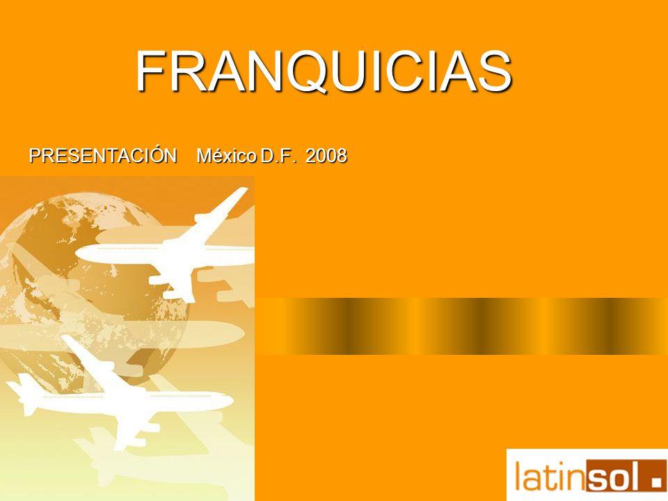 FRANQUICIAS PRESENTACIÓN México D.F. 2008