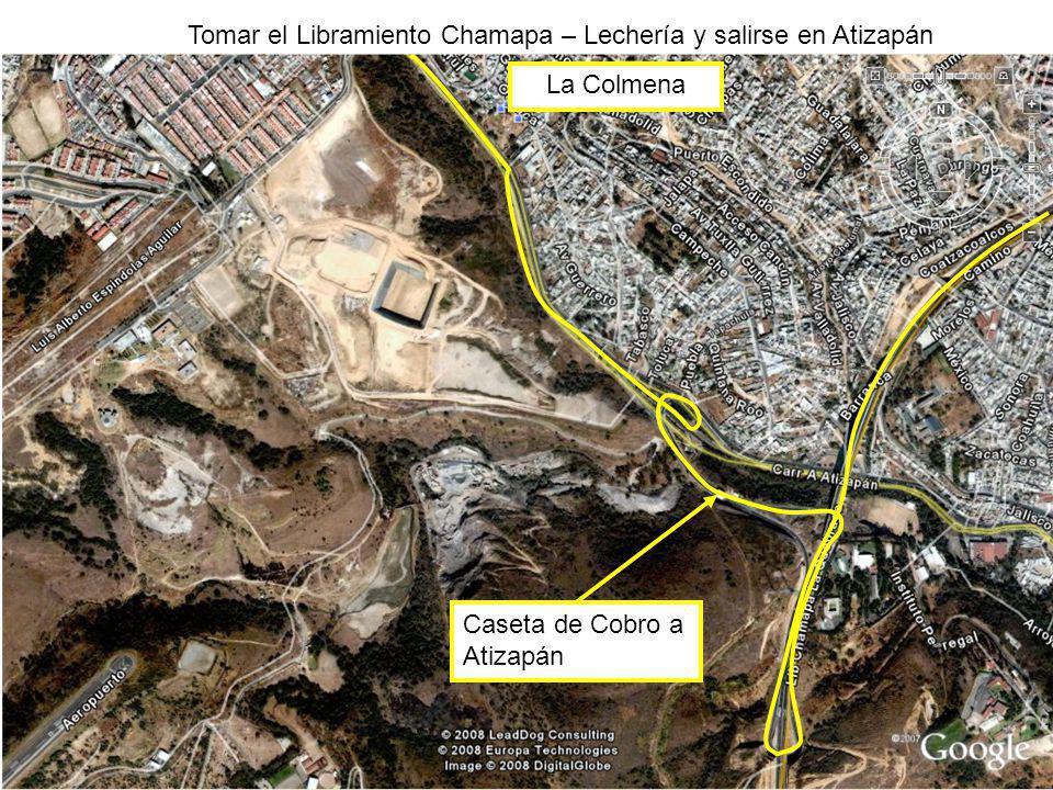 Caseta de Cobro a Atizapán La Colmena Tomar el Libramiento Chamapa – Lechería y salirse en Atizapán