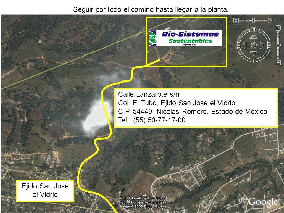 Ejido San José el Vidrio Seguir por todo el camino hasta llegar a la planta.