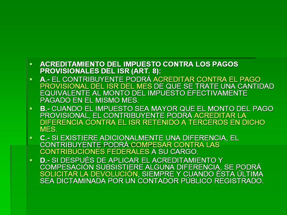 ACREDITAMIENTO DEL IMPUESTO CONTRA LOS PAGOS PROVISIONALES DEL ISR (ART.