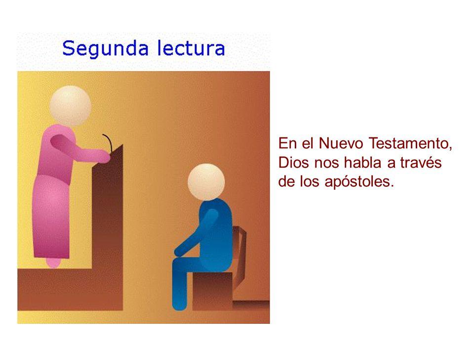 En el Nuevo Testamento, Dios nos habla a través de los apóstoles.