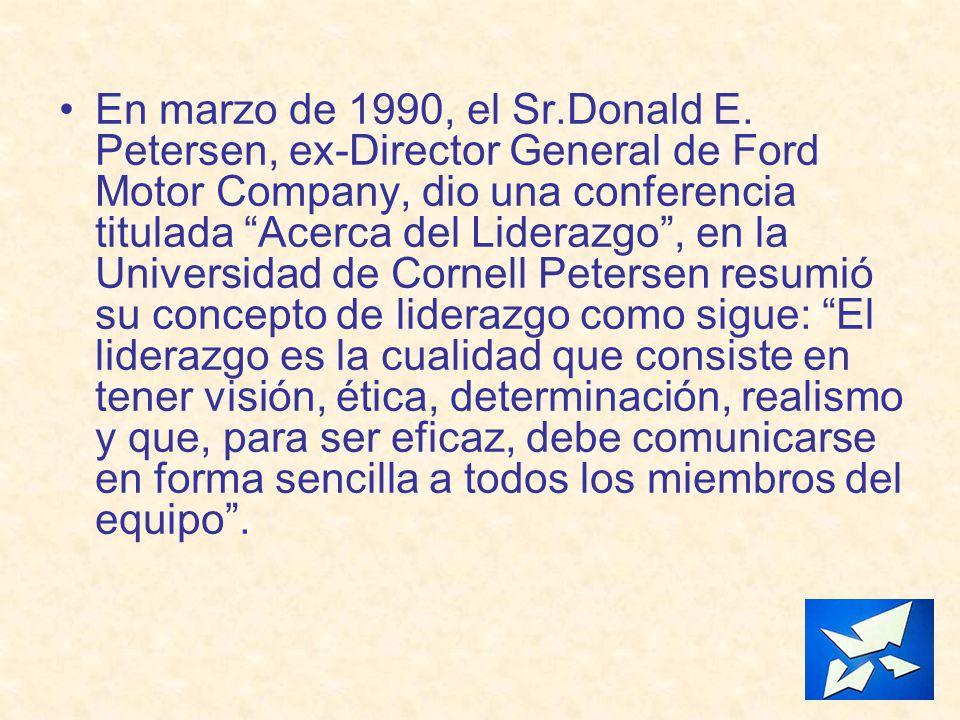 En marzo de 1990, el Sr.Donald E. Petersen, ex-Director General de Ford Motor Company, dio una conferencia titulada Acerca del Liderazgo, en la Univer