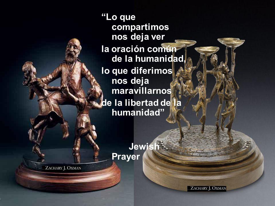 Lo que compartimos nos deja ver la oración común de la humanidad, lo que diferimos nos deja maravillarnos de la libertad de la humanidad Jewish Prayer