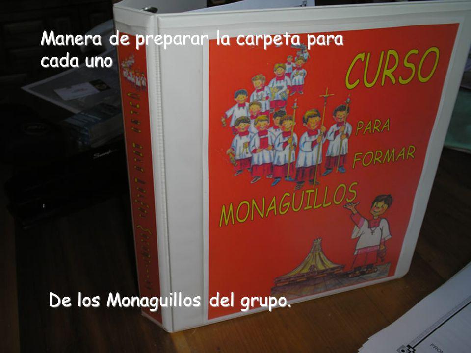…tienes más suerte que otros muchos Manera de preparar la carpeta para cada uno De los Monaguillos del grupo.